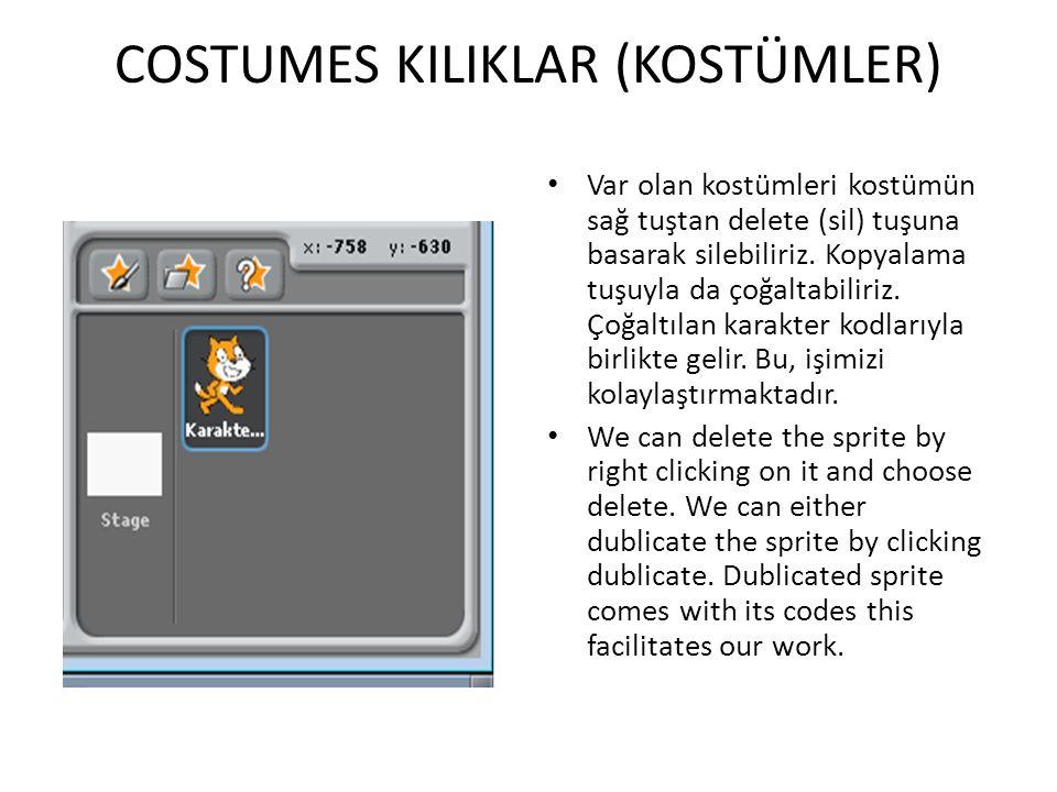 COSTUMES KILIKLAR (KOSTÜMLER) Var olan kostümleri kostümün sağ tuştan delete (sil) tuşuna basarak silebiliriz. Kopyalama tuşuyla da çoğaltabiliriz. Ço