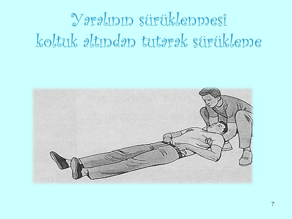 Yaralının sürüklenmesi koltuk altından tutarak sürükleme 7