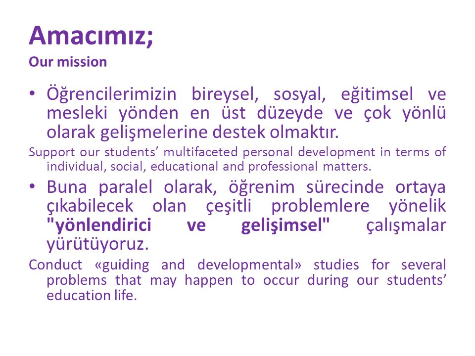 BİZE NE ZAMAN BAŞVURABİLİRSİNİZ.When to apply to our office.