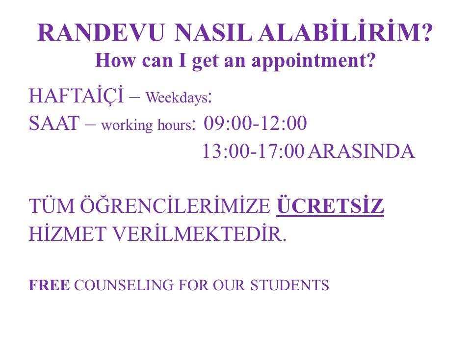 RANDEVU NASIL ALABİLİRİM. How can I get an appointment.