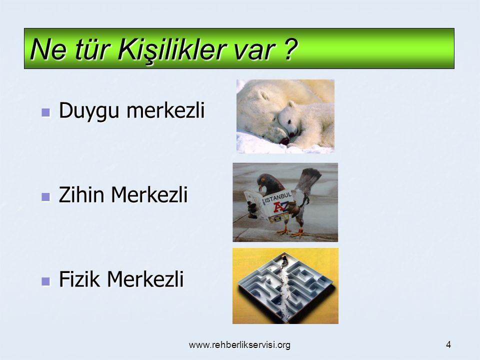 www.rehberlikservisi.org 4 Ne tür Kişilikler var .