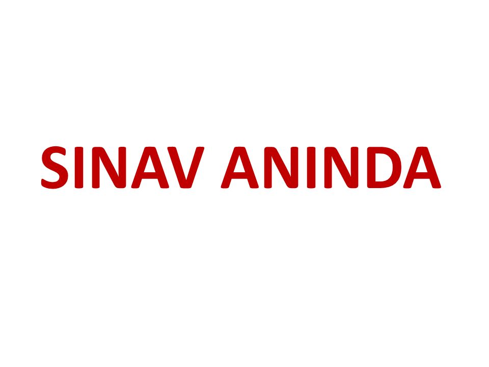 SINAV ANINDA