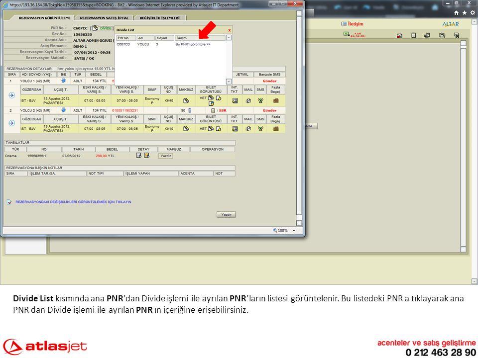 Divide List kısmında ana PNR'dan Divide işlemi ile ayrılan PNR'ların listesi görüntelenir. Bu listedeki PNR a tıklayarak ana PNR dan Divide işlemi ile