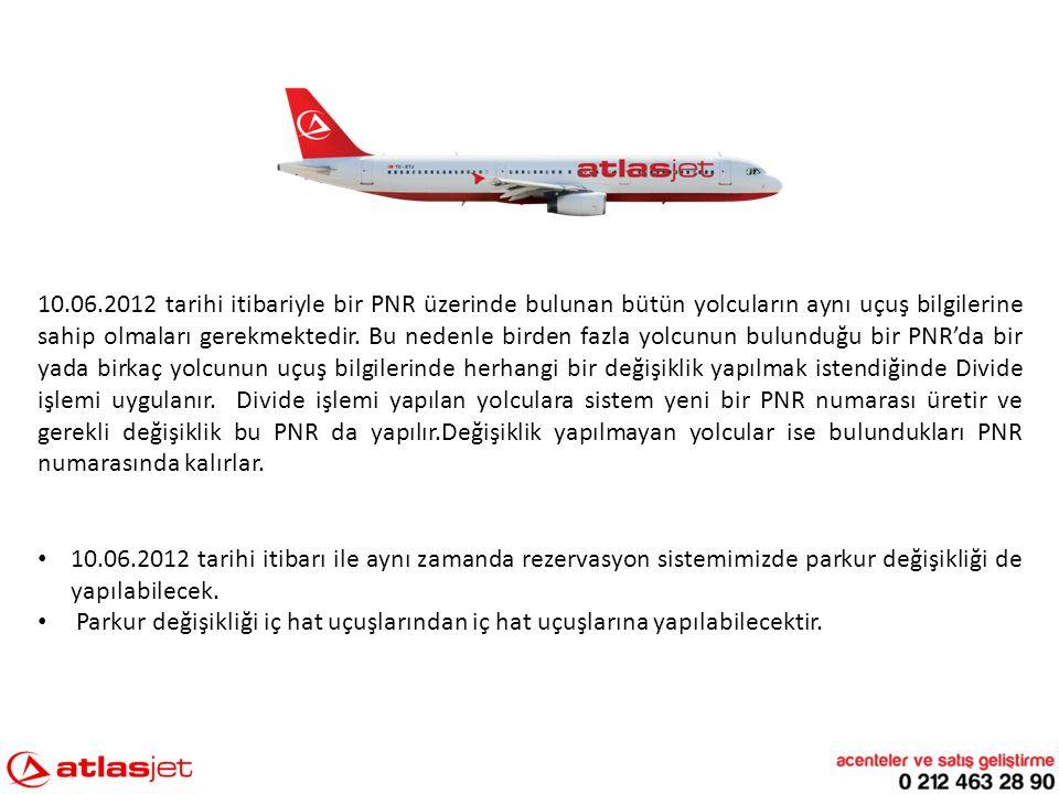 10.06.2012 tarihi itibariyle bir PNR üzerinde bulunan bütün yolcuların aynı uçuş bilgilerine sahip olmaları gerekmektedir.