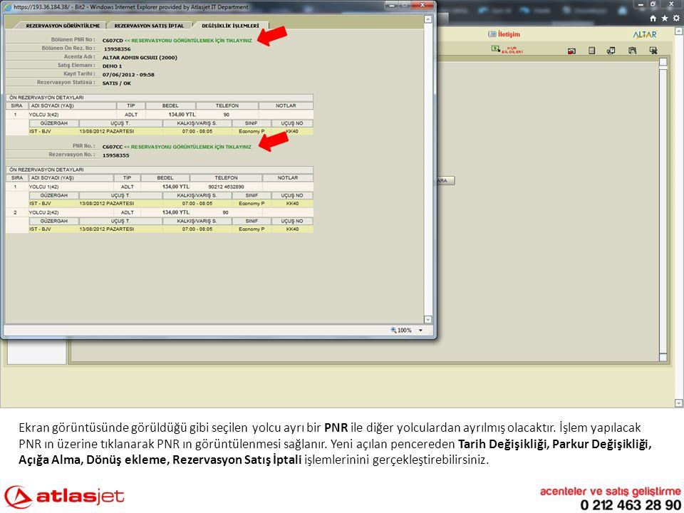 Ekran görüntüsünde görüldüğü gibi seçilen yolcu ayrı bir PNR ile diğer yolculardan ayrılmış olacaktır. İşlem yapılacak PNR ın üzerine tıklanarak PNR ı
