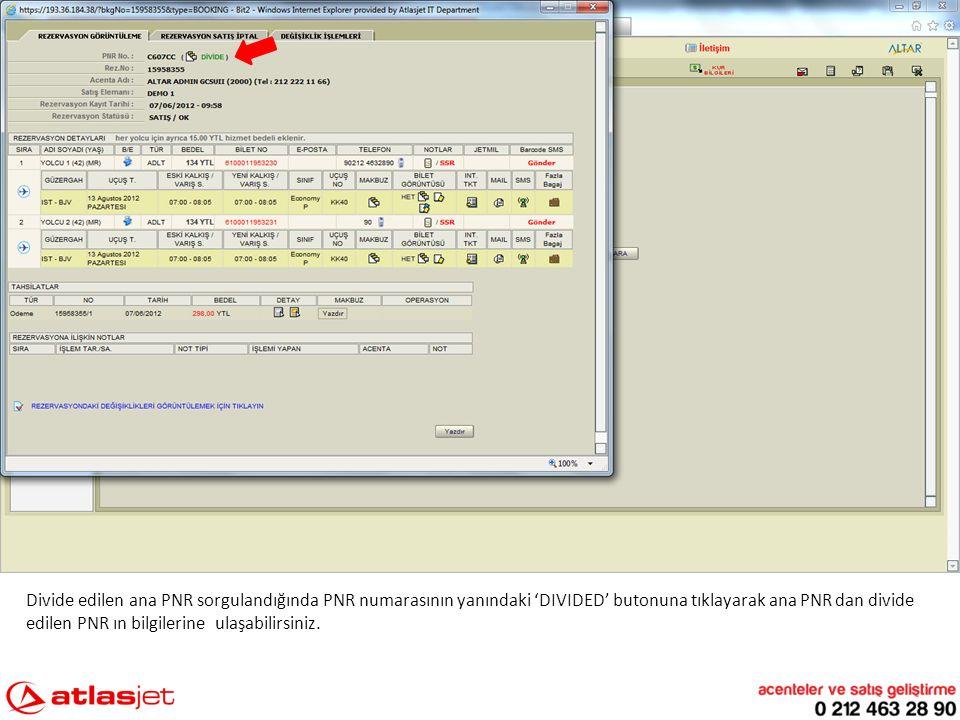 Divide edilen ana PNR sorgulandığında PNR numarasının yanındaki 'DIVIDED' butonuna tıklayarak ana PNR dan divide edilen PNR ın bilgilerine ulaşabilirs