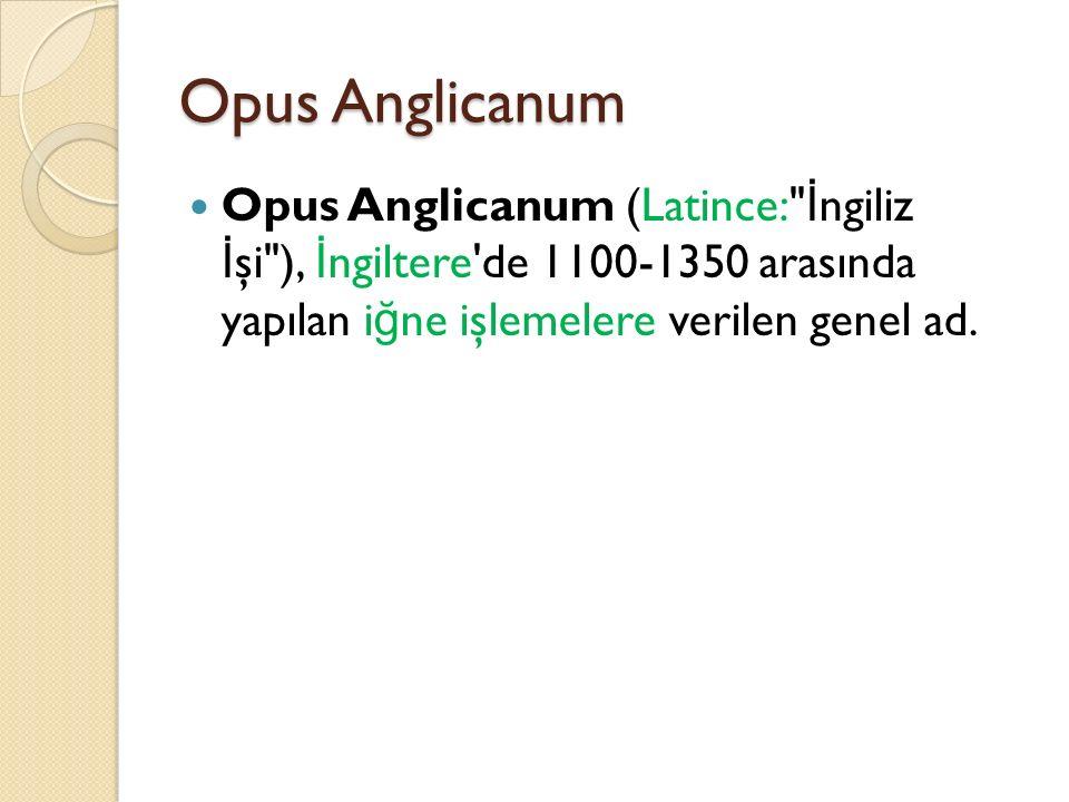Opus Anglicanum Opus Anglicanum (Latince:
