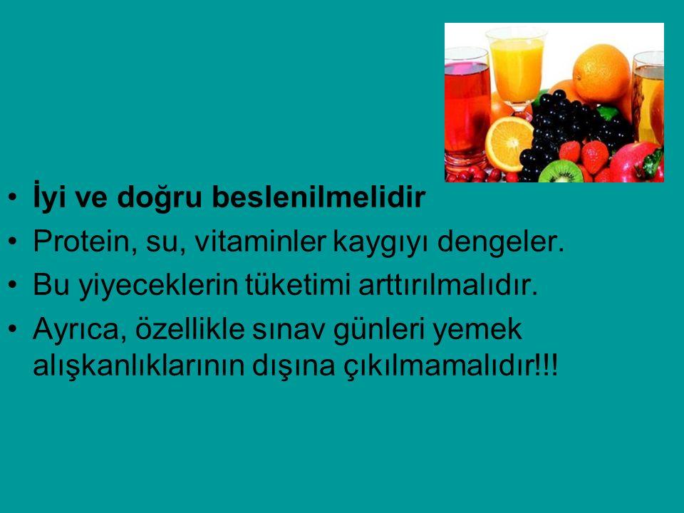İyi ve doğru beslenilmelidir Protein, su, vitaminler kaygıyı dengeler. Bu yiyeceklerin tüketimi arttırılmalıdır. Ayrıca, özellikle sınav günleri yemek