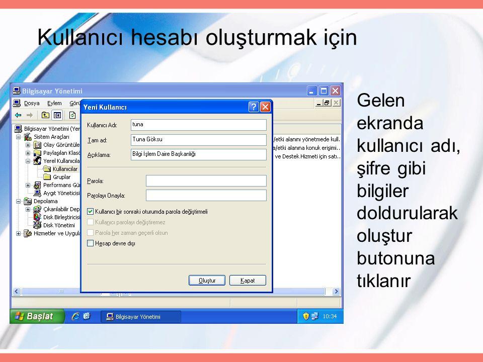 Kullanıcı hesabı oluşturmak için Gelen ekranda kullanıcı adı, şifre gibi bilgiler doldurularak oluştur butonuna tıklanır