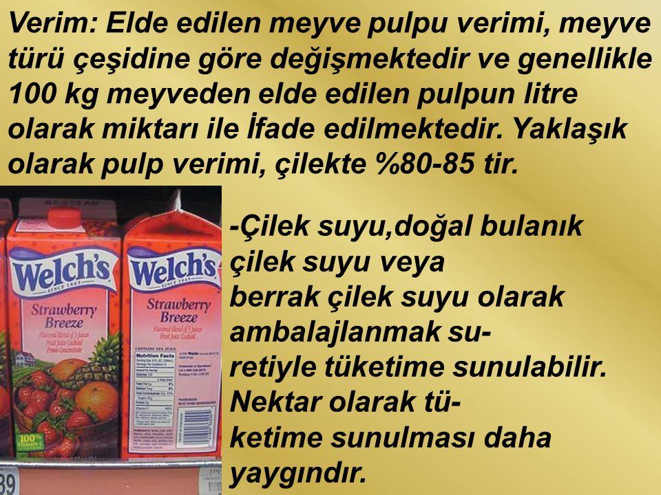 Verim: Elde edilen meyve pulpu verimi, meyve türü çeşidine göre değişmektedir ve genellikle 100 kg meyveden elde edilen pulpun litre olarak miktarı il