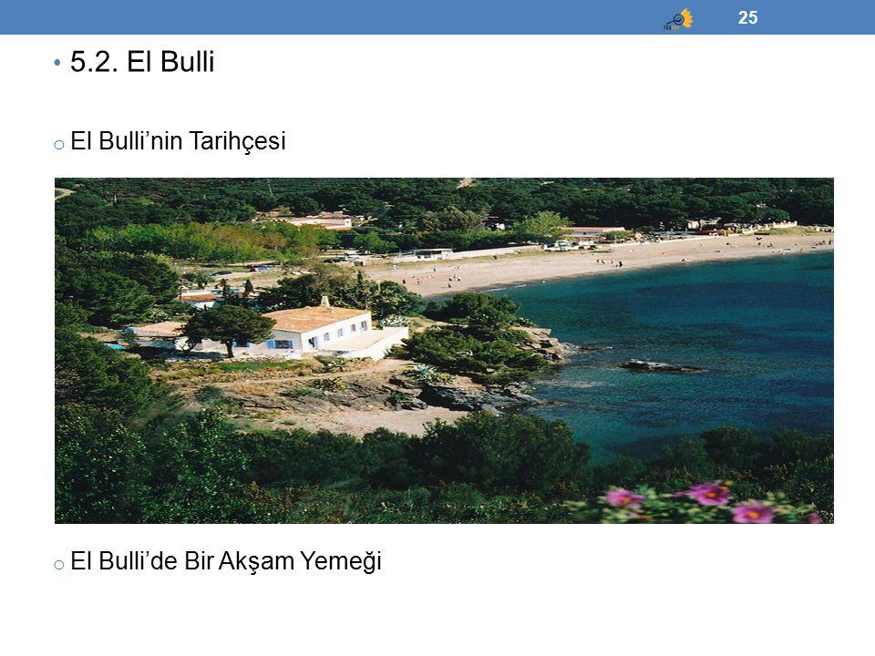 5.2. El Bulli o El Bulli'nin Tarihçesi o El Bulli'de Bir Akşam Yemeği 25