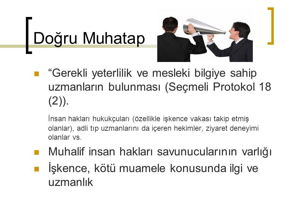 Doğru Muhatap Gerekli yeterlilik ve mesleki bilgiye sahip uzmanların bulunması (Seçmeli Protokol 18 (2)).