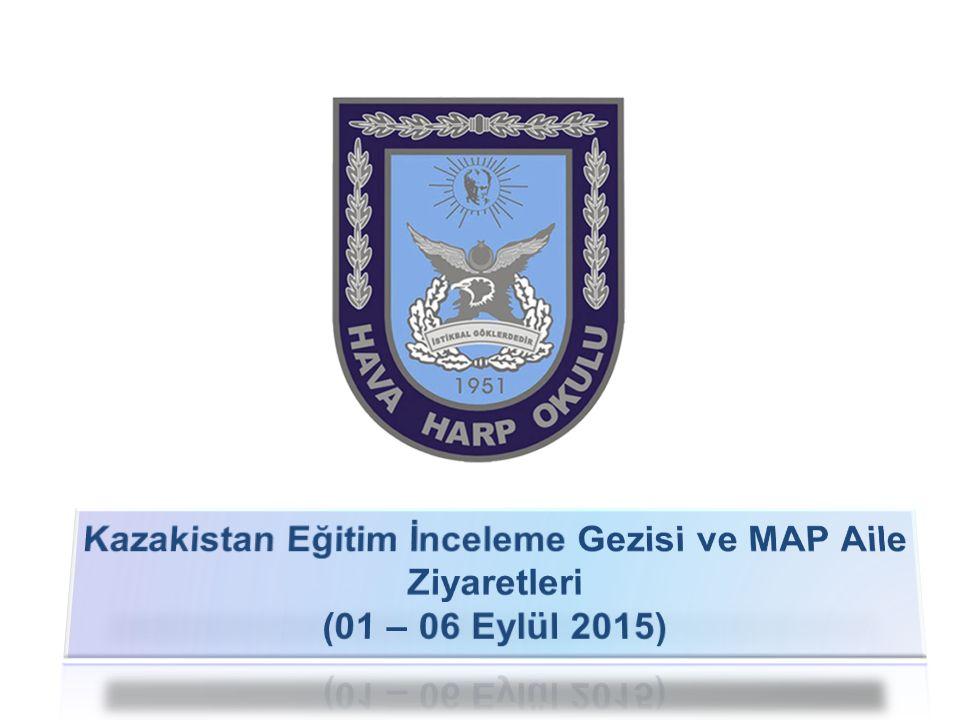 2/16 TASNİF DIŞI Kazakistan Eğitim İnceleme Gezisi ve MAP Aile Ziyaretleri I *Kazakistan Hava Harp Okulunu inceleme faaliyeti ve kültürel gezi kapsamında 1 Subay 3 Hava Harbiyeliden oluşan 4 kişilik heyet ziyaret gerçekleştirmiştir.