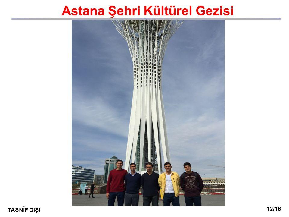 12/16 TASNİF DIŞI I Astana Şehri Kültürel Gezisi