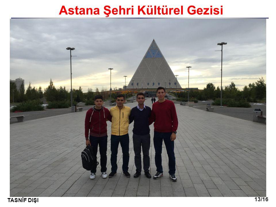 13/16 TASNİF DIŞI I Astana Şehri Kültürel Gezisi