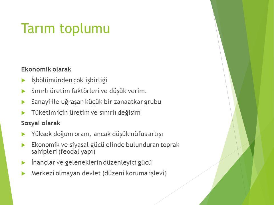 Sanayi Toplumunun Genel Özellikleri-4  Sanayi toplumlarında sosyo-ekonomik yapı şöyledir: 1.