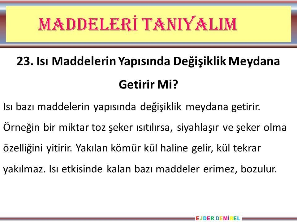 EJDER DEMİRELEJDER DEMİREL MADDELER İ TANIYALIM 23.