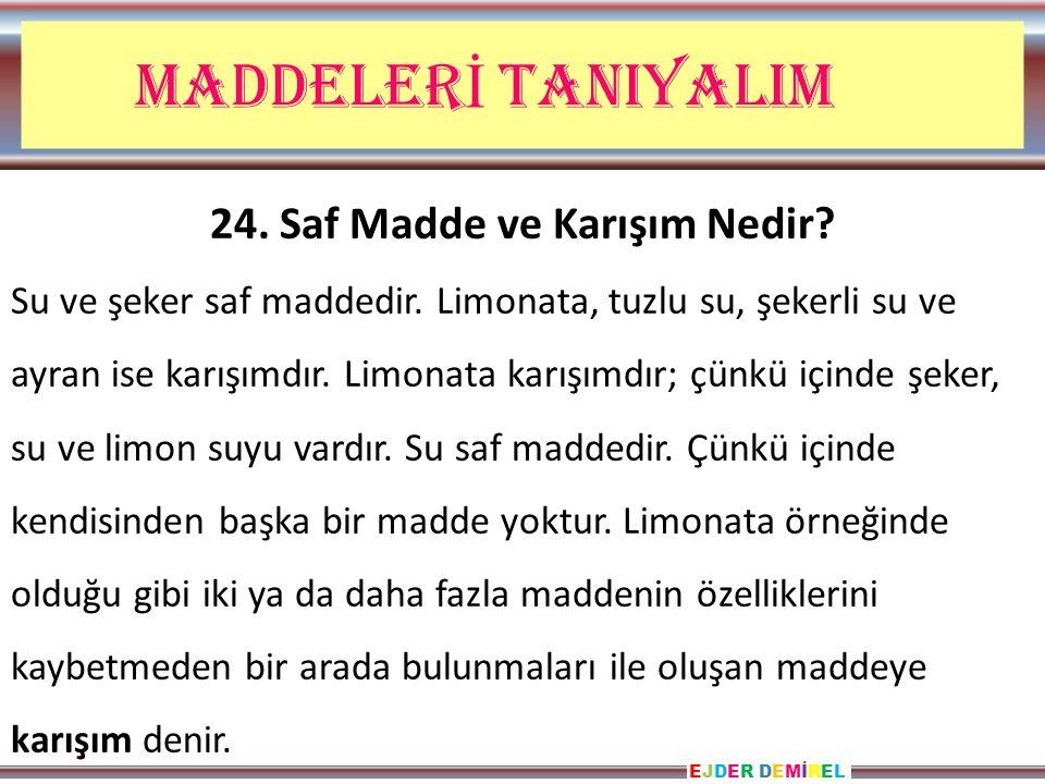 EJDER DEMİRELEJDER DEMİREL MADDELER İ TANIYALIM 24.