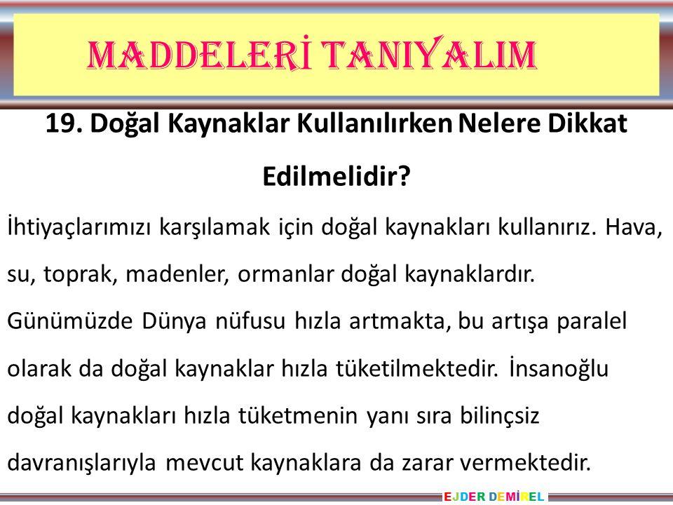 EJDER DEMİRELEJDER DEMİREL MADDELER İ TANIYALIM 19.