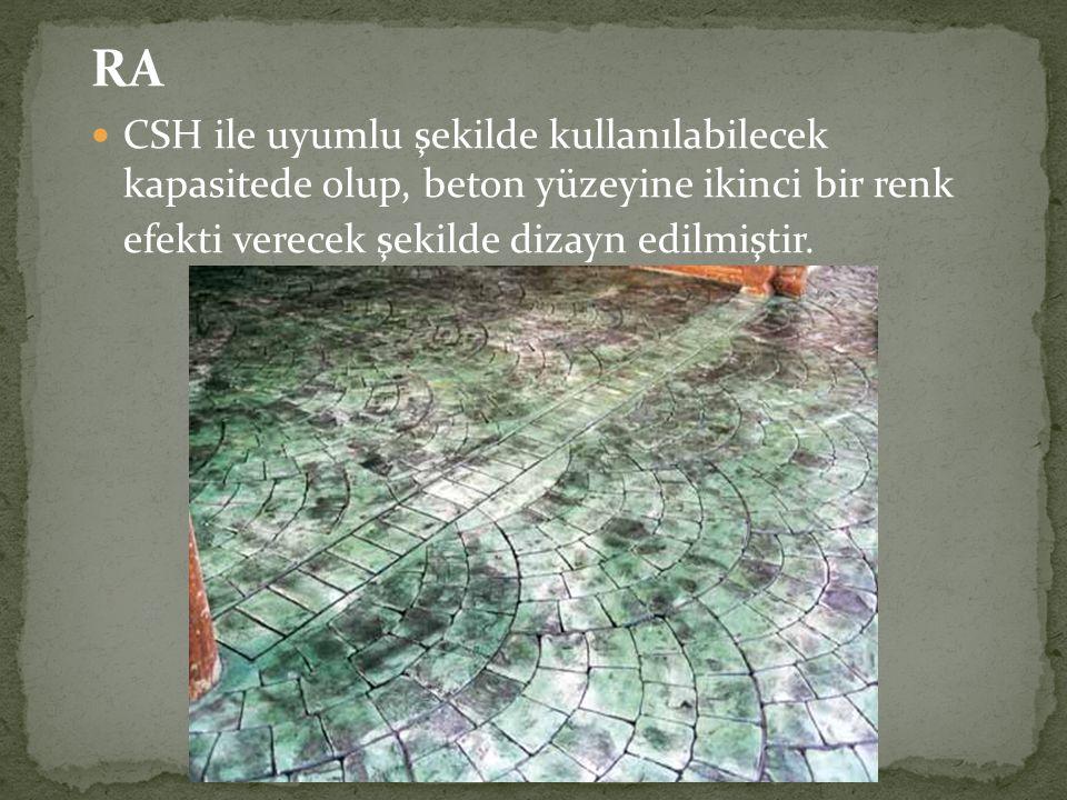 RA CSH ile uyumlu şekilde kullanılabilecek kapasitede olup, beton yüzeyine ikinci bir renk efekti verecek şekilde dizayn edilmiştir.