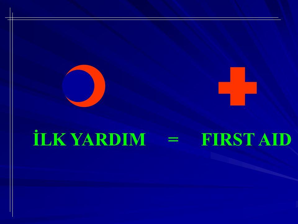 İLK YARDIM = FIRST AID