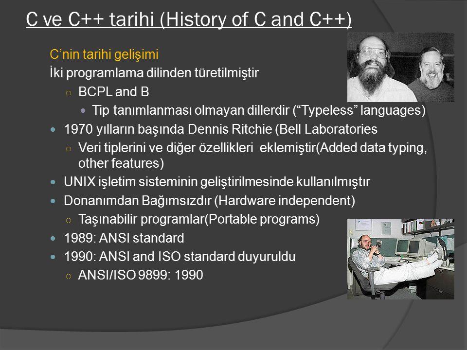 """C ve C++ tarihi (History of C and C++) C'nin tarihi gelişimi İki programlama dilinden türetilmiştir ○ BCPL and B Tip tanımlanması olmayan dillerdir ("""""""