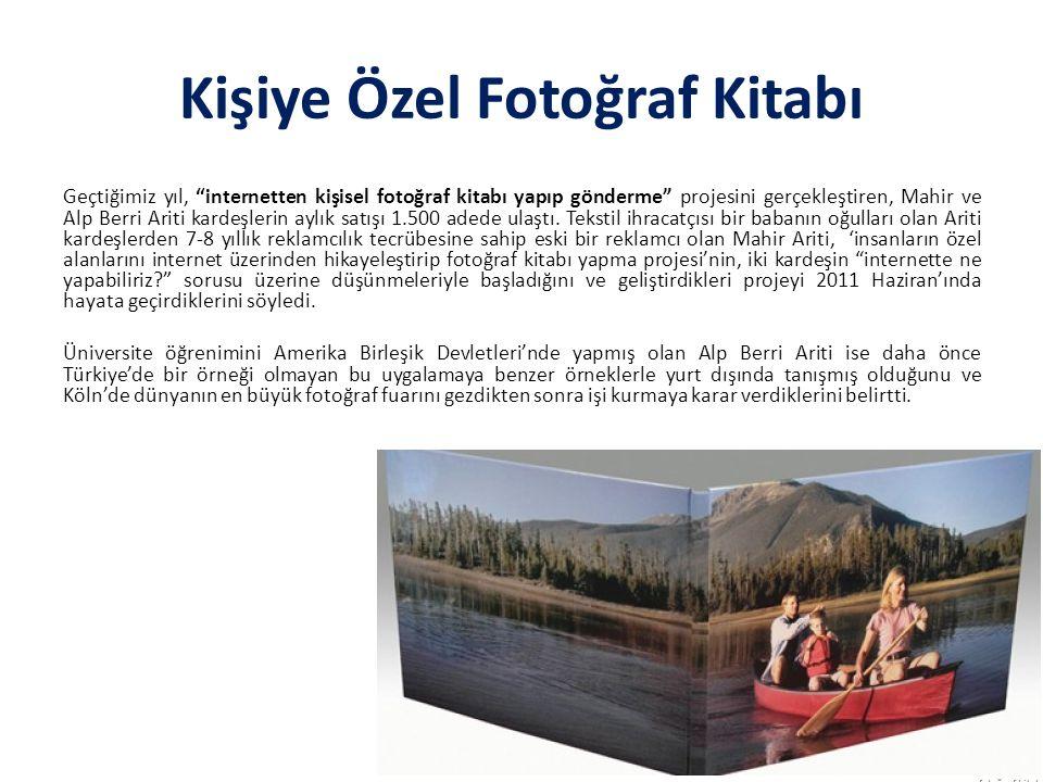 Kişiye Özel Fotoğraf Kitabı Geçtiğimiz yıl, internetten kişisel fotoğraf kitabı yapıp gönderme projesini gerçekleştiren, Mahir ve Alp Berri Ariti kardeşlerin aylık satışı 1.500 adede ulaştı.