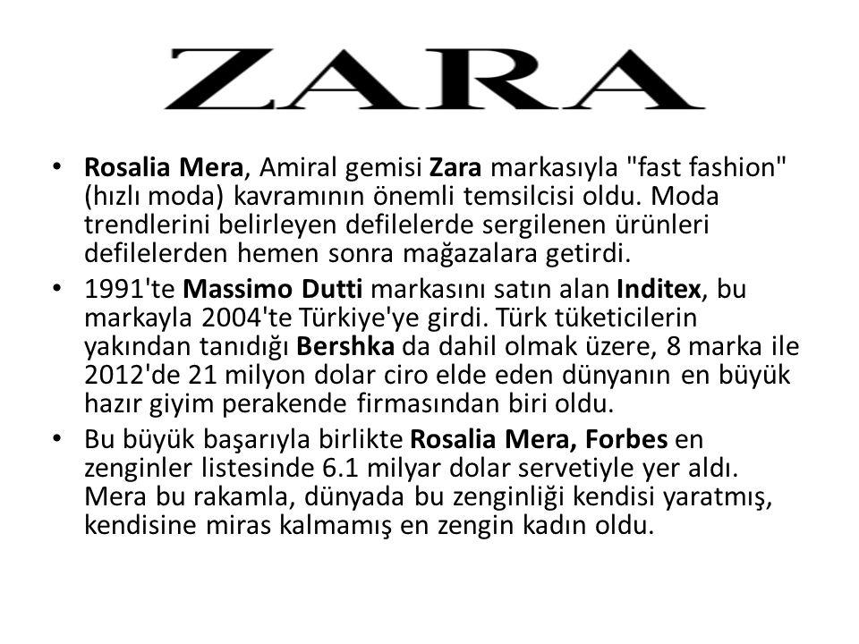 Rosalia Mera, Amiral gemisi Zara markasıyla fast fashion (hızlı moda) kavramının önemli temsilcisi oldu.