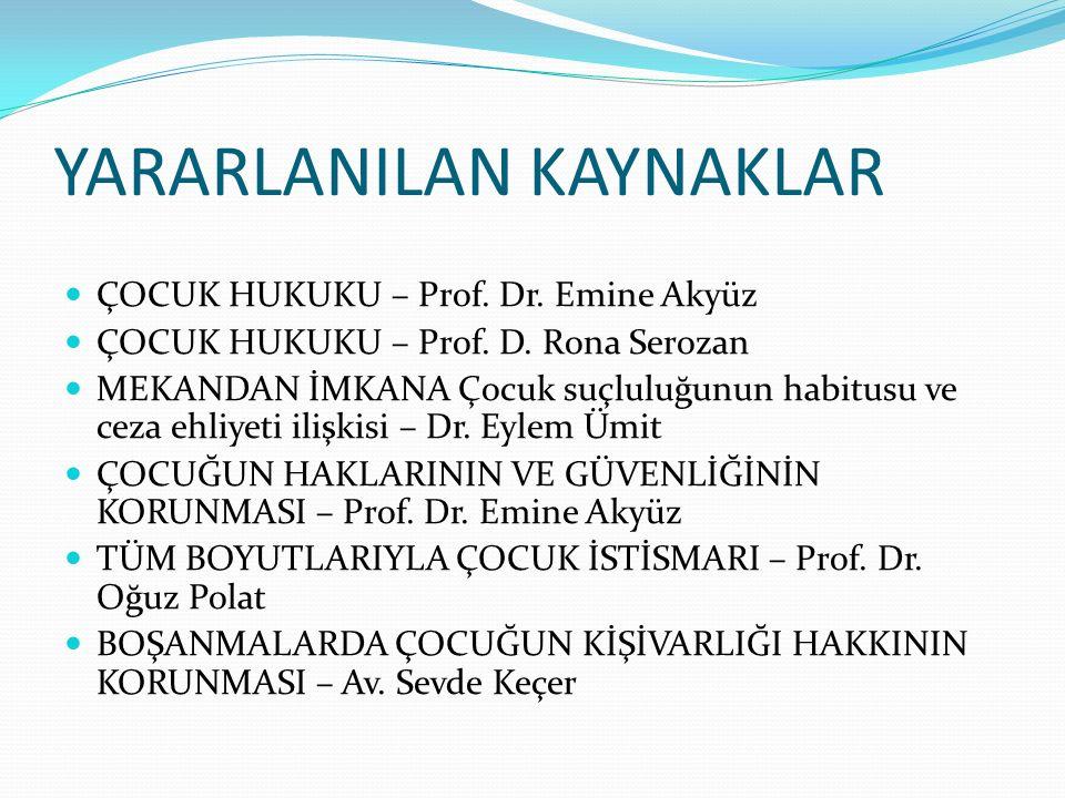 YARARLANILAN KAYNAKLAR ÇOCUK HUKUKU – Prof.Dr. Emine Akyüz ÇOCUK HUKUKU – Prof.