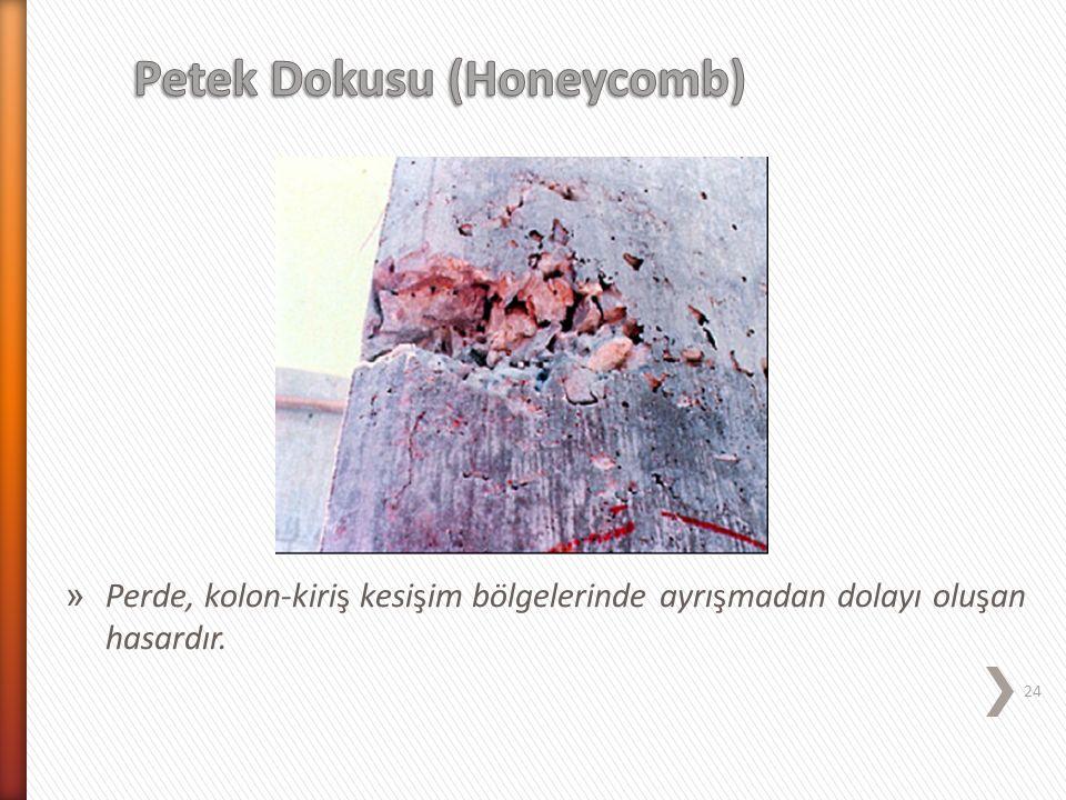» Perde, kolon-kiriş kesişim bölgelerinde ayrışmadan dolayı oluşan hasardır. 24