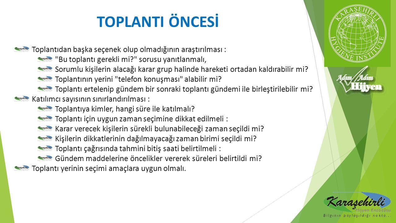 TOPLANTI ÖNCESİ Toplantıdan başka seçenek olup olmadığının araştırılması :