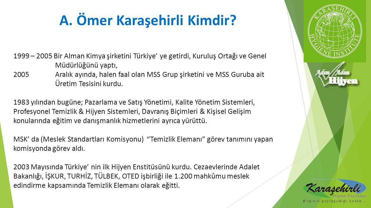 A. Ömer Karaşehirli Kimdir? 1999 – 2005 Bir Alman Kimya şirketini Türkiye' ye getirdi, Kuruluş Ortağı ve Genel Müdürlüğünü yaptı, 2005 Aralık ayında,