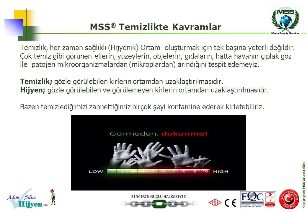 ZİNCİRİN GÜÇLÜ HALKASIYIZ Copyright©MSS Grup Ltd Şti.