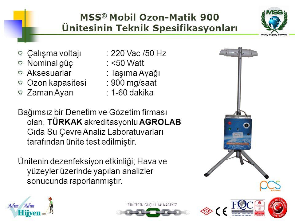 ZİNCİRİN GÜÇLÜ HALKASIYIZ Çalışma voltajı: 220 Vac /50 Hz Nominal güç: <50 Watt Aksesuarlar: Taşıma Ayağı Ozon kapasitesi: 900 mg/saat Zaman Ayarı: 1-