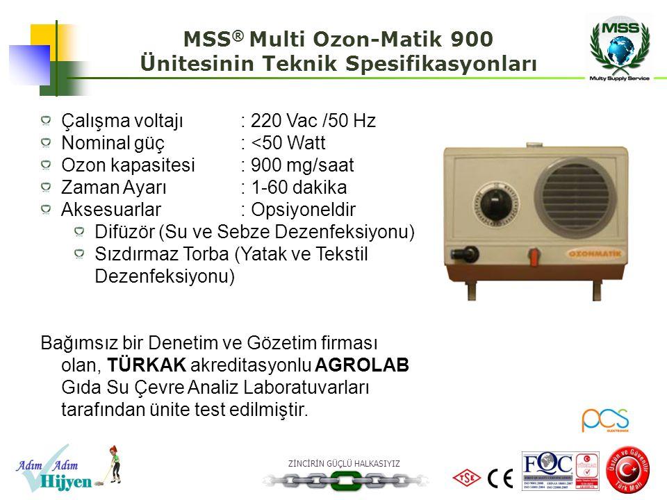 ZİNCİRİN GÜÇLÜ HALKASIYIZ MSS ® Multi Ozon-Matik 900 Ünitesinin Teknik Spesifikasyonları Çalışma voltajı: 220 Vac /50 Hz Nominal güç: <50 Watt Ozon ka