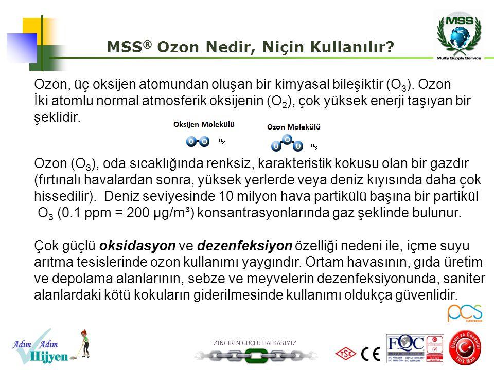 ZİNCİRİN GÜÇLÜ HALKASIYIZ Ozon, üç oksijen atomundan oluşan bir kimyasal bileşiktir (O 3 ). Ozon İki atomlu normal atmosferik oksijenin (O 2 ), çok yü