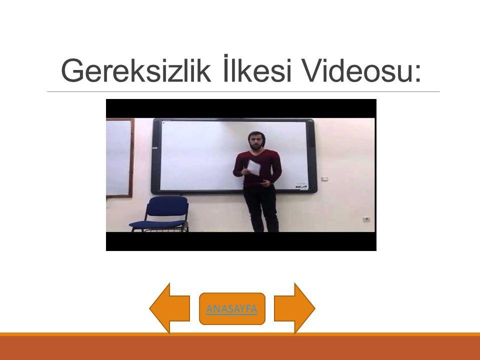 Gereksizlik İlkesi Videosu: ANASAYFA