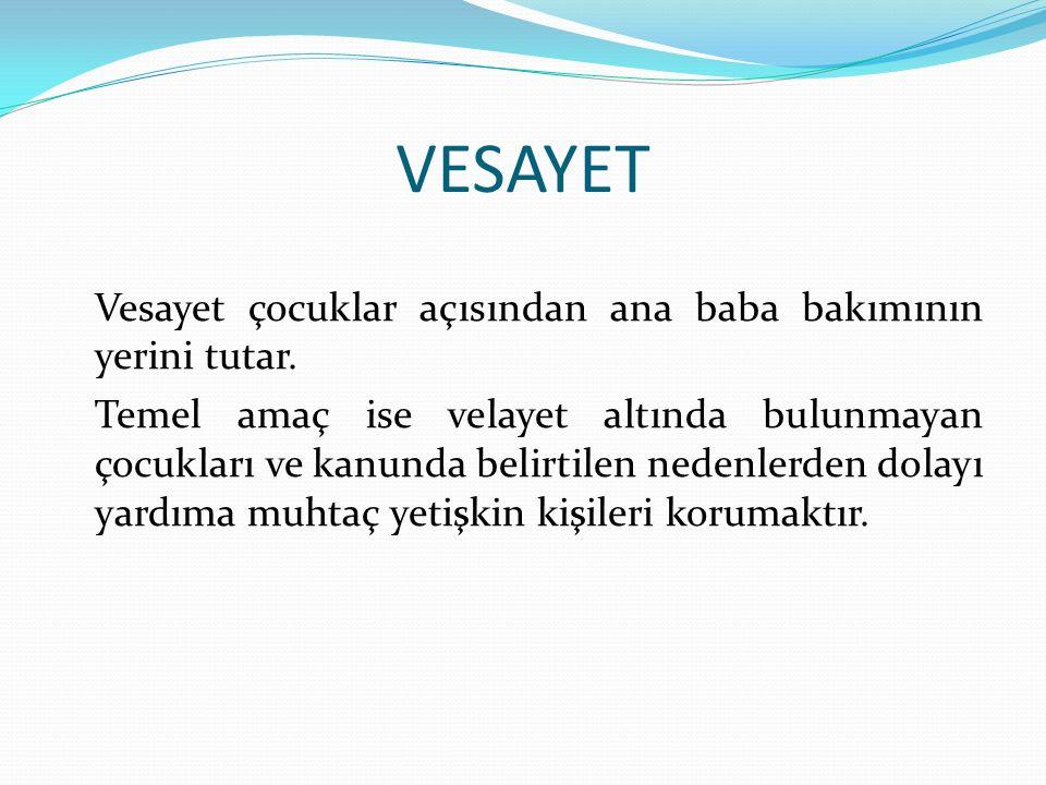 VESAYET Vesayet tıpkı velayet gibi vasi ile korunmaya alınan arasında hak ve yükümlülükler doğurur.