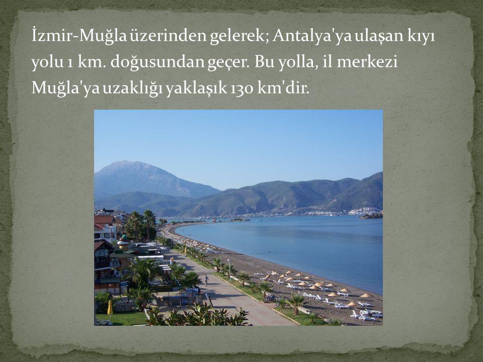 İzmir-Muğla üzerinden gelerek; Antalya ya ulaşan kıyı yolu 1 km.