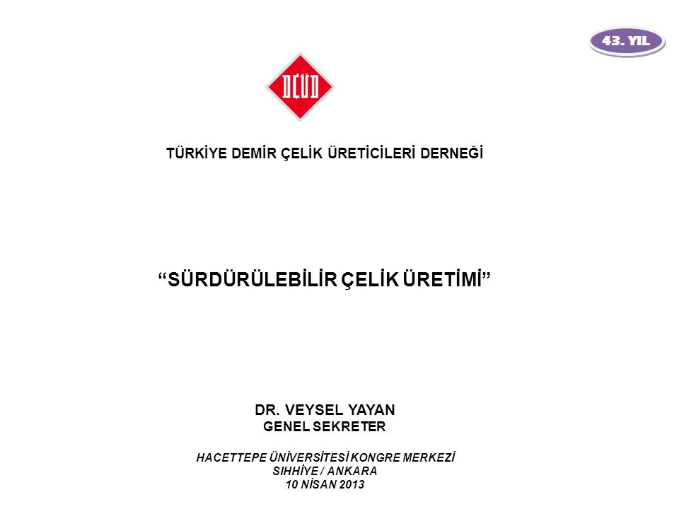 Türkiye'nin Demir Çelik Ürünleri Dış Ticareti (milyar dolar) 12 O.