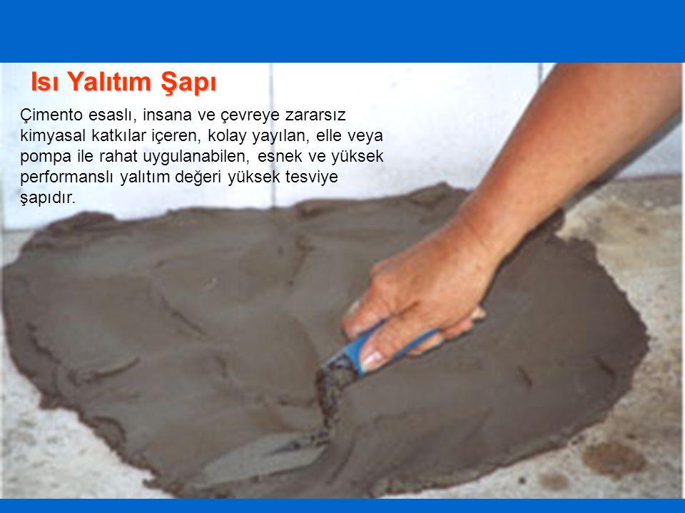 Isı Yalıtım Şapı Çimento esaslı, insana ve çevreye zararsız kimyasal katkılar içeren, kolay yayılan, elle veya pompa ile rahat uygulanabilen, esnek ve yüksek performanslı yalıtım değeri yüksek tesviye şapıdır.
