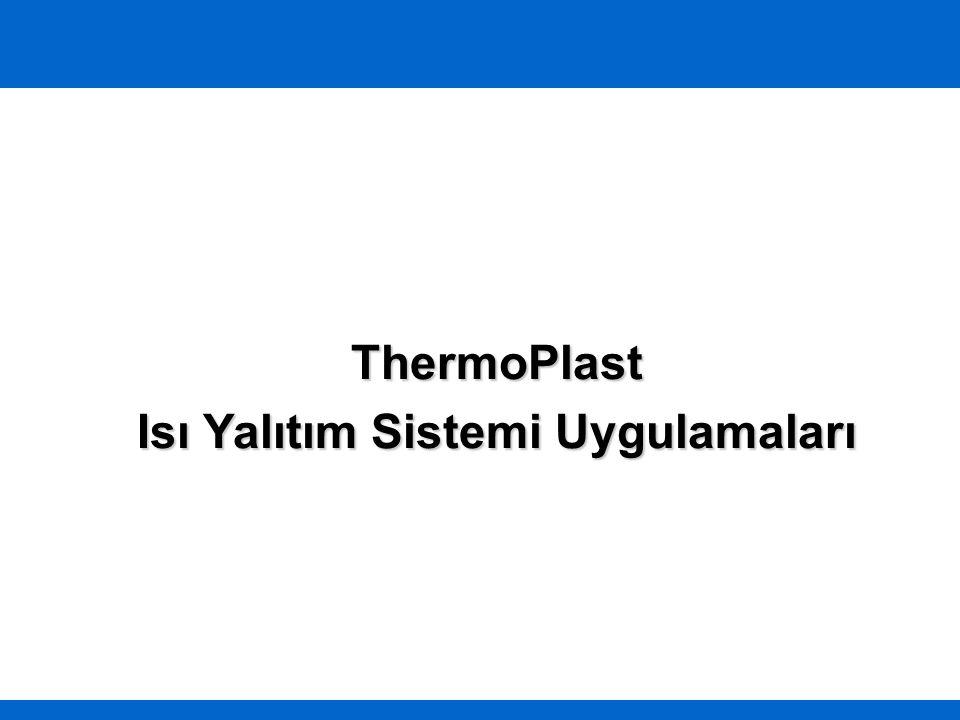 ThermoPlast Isı Yalıtım Sistemi Uygulamaları