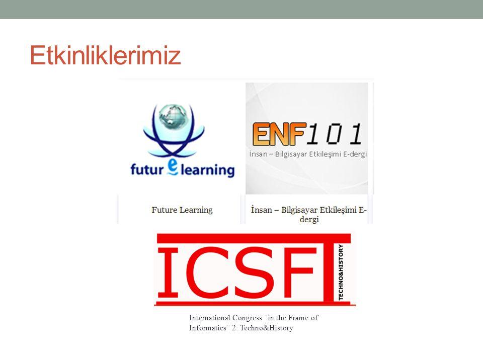 "Etkinliklerimiz International Congress ""in the Frame of Informatics"" 2: Techno&History"