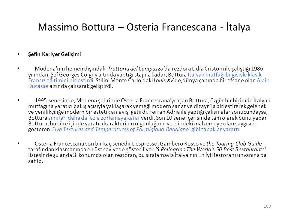 Massimo Bottura – Osteria Francescana - İtalya Şefin Kariyer Gelişimi Modena'nın hemen dışındaki Trattoria del Campazzo'da rezdora Lidia Cristoni ile