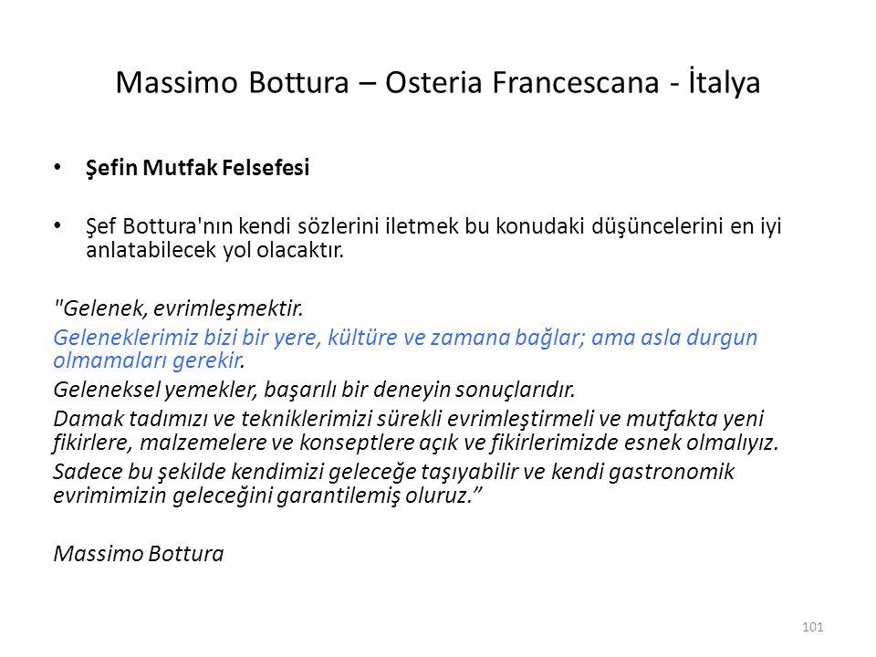 Massimo Bottura – Osteria Francescana - İtalya Şefin Mutfak Felsefesi Şef Bottura'nın kendi sözlerini iletmek bu konudaki düşüncelerini en iyi anlatab