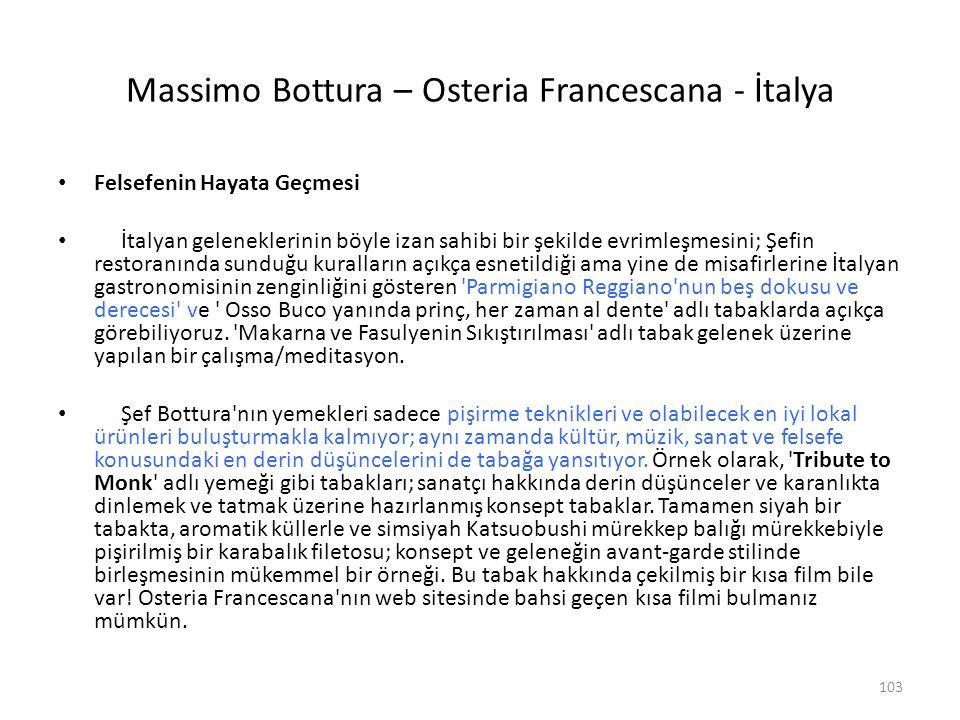 Massimo Bottura – Osteria Francescana - İtalya Felsefenin Hayata Geçmesi İtalyan geleneklerinin böyle izan sahibi bir şekilde evrimleşmesini; Şefin re