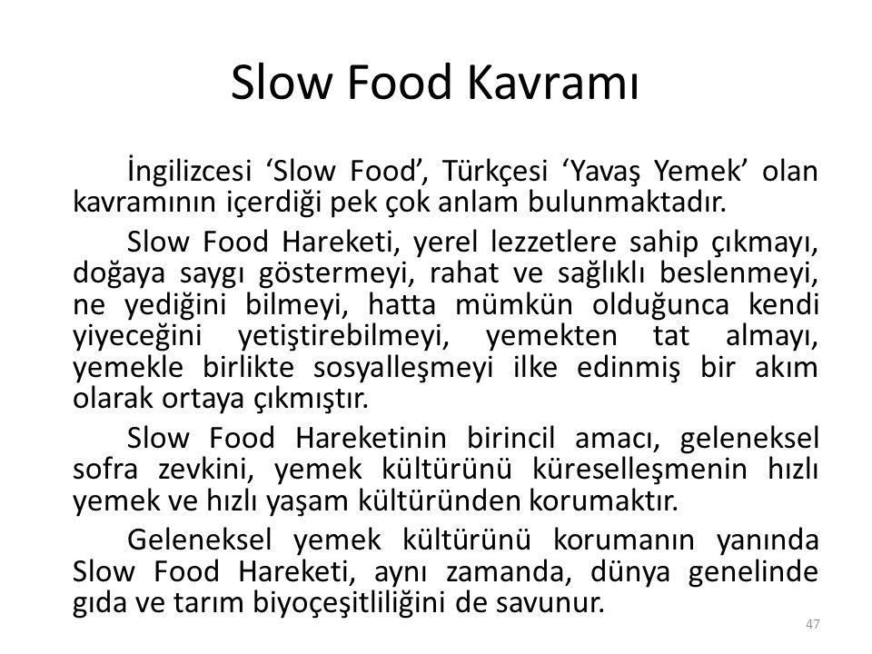 Slow Food Kavramı İngilizcesi 'Slow Food', Türkçesi 'Yavaş Yemek' olan kavramının içerdiği pek çok anlam bulunmaktadır. Slow Food Hareketi, yerel lezz