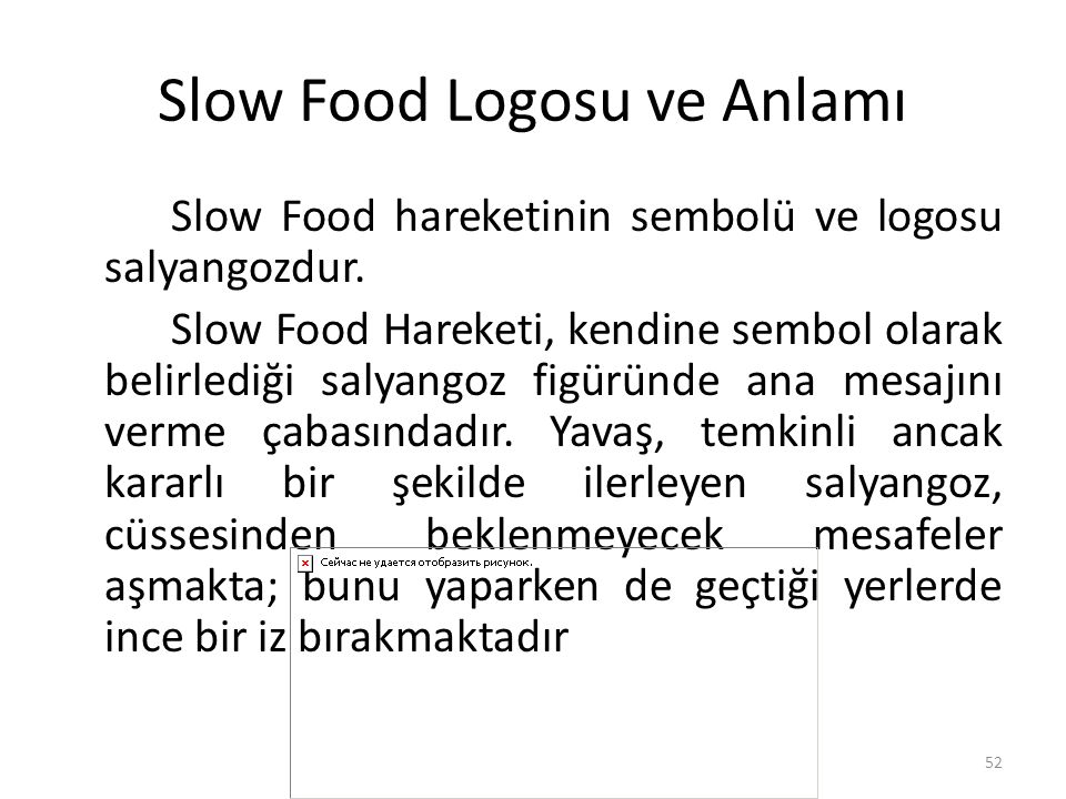 Slow Food Logosu ve Anlamı Slow Food hareketinin sembolü ve logosu salyangozdur. Slow Food Hareketi, kendine sembol olarak belirlediği salyangoz figür