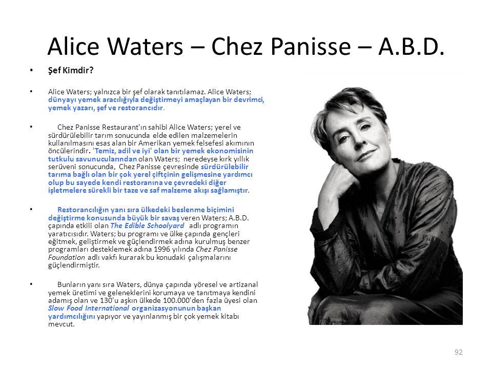 Alice Waters – Chez Panisse – A.B.D. Şef Kimdir? Alice Waters; yalnızca bir şef olarak tanıtılamaz. Alice Waters; dünyayı yemek aracılığıyla değiştirm