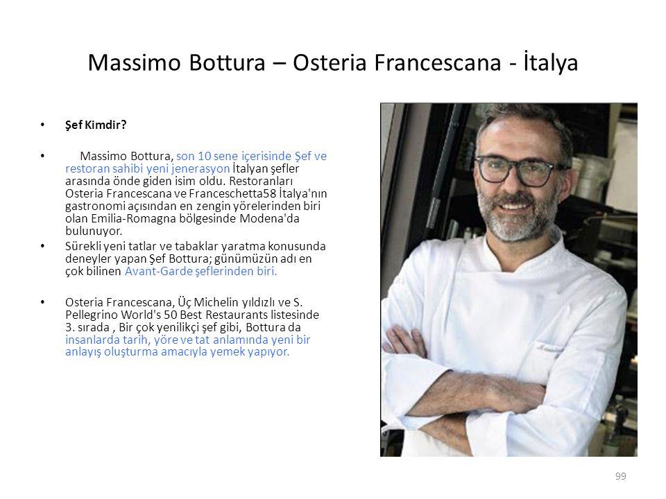 Massimo Bottura – Osteria Francescana - İtalya Şef Kimdir? Massimo Bottura, son 10 sene içerisinde Şef ve restoran sahibi yeni jenerasyon İtalyan şefl